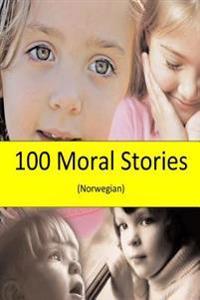 100 Moral Stories (Norwegian) - Alisha Marvi   Inprintwriters.org
