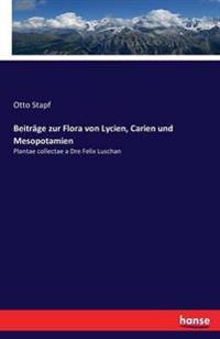 Beitrage Zur Flora Von Lycien, Carien Und Mesopotamien