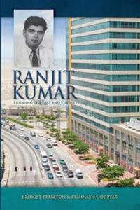 Ranjit Kumar: Bridging the East and the West (1912-1982)