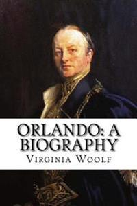 Orlando: A Biography Virginia Woolf
