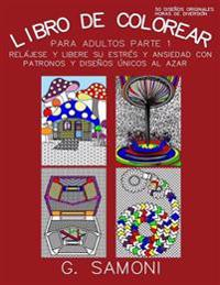 Libro de Colorear Para Adultos -Parte 1: Version En Espanol