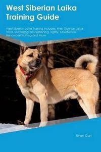 West Siberian Laika Training Guide West Siberian Laika Training Includes