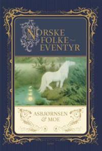 Norske folkeeventyr - P. Chr. Asbjørnsen, Jørgen Moe | Ridgeroadrun.org