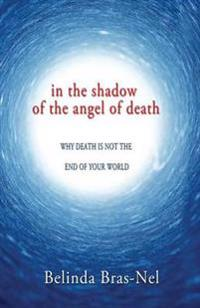 In the shadow of the angel of death