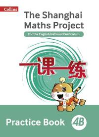 The Shanghai Maths Project Practice Book 4B