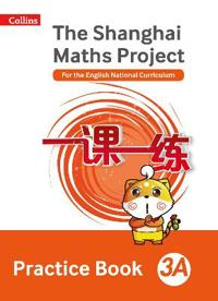 The Shanghai Maths Project Practice Book 3A
