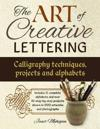 Art of Creative Lettering: Calligraphy Techniques, Projects and Alphabets