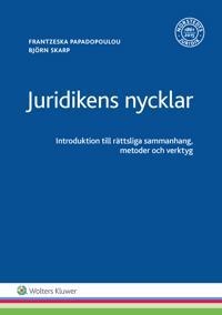 Juridikens nycklar : introduktion till rättsliga sammanhang, metoder och verktyg