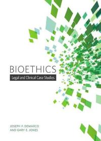 Bioethics: Legal and Clinical Case Studies