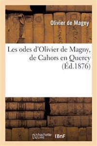Les Odes D'Olivier de Magny, de Cahors En Quercy