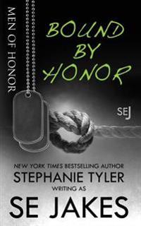 Bound by Honor: Men of Honor Book 1