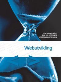 Webutvikling - Tom Heine Nätt, Eva M. Hornnes, Jostein Nordengen pdf epub
