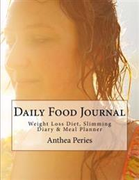 Daily Food Journal: Weight Loss Diet, Slimming Diary & Meal Planner