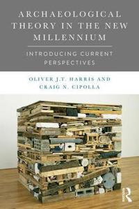 Archaeological Theory in the New Millennium