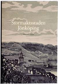 Stormaktsstaden Jönköping : 1614 och framåt