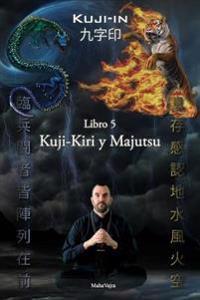 Kuji-Kiri y Majutsu: Arte Sagrado del Mago Oriental