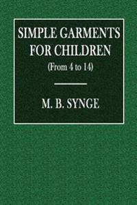 Simple Garments for Children (from 4 to 14)