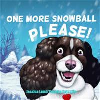 One More Snowball Please