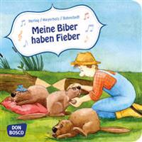 Meine Biber haben Fieber (Mini-Bilderbuch)