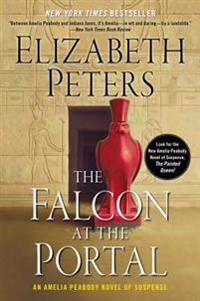 The Falcon at the Portal: An Amelia Peabody Novel of Suspense