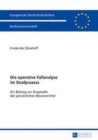Die Operative Fallanalyse Im Strafprozess: Ein Beitrag Zur Dogmatik Der Persoenlichen Beweismittel