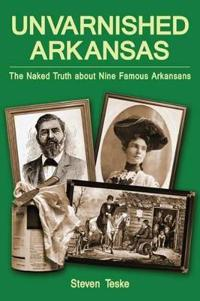 Unvarnished Arkansas