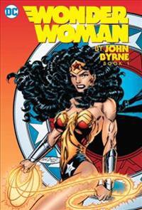Wonder Woman By John Byrne Book One