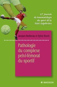 Pathologie du complexe pelvi-femoral du sportif