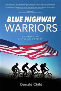 Blue Highway Warriors: An American Bicycling Odyssey