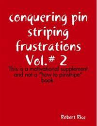 Conquering Pistriping Frustrations Vol.# 2