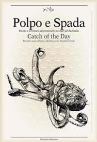 Polpo E Spada / Catch of the Day