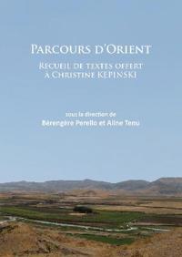Parcours D'Orient: Recueil de Textes Offert a Christine Kepinski