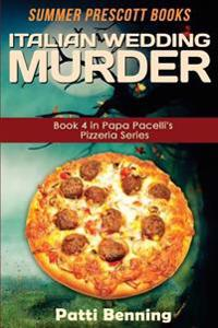 Italian Wedding Murder: Book 4 in Papa Pacelli's Pizzeria Series