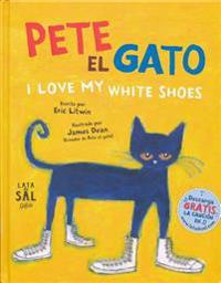 Pete el Gato: I Love My White Shoes = Pete the Cat: I Love My White Shoes