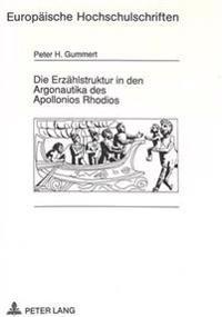 Die Erzaehlstruktur in Den Argonautika Des Apollonios Rhodios