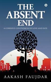 The Absent End: A Cohesive Conundrum of Love and Fate