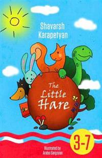 The Little Hare (for 3-7-Year-Old Kids' Illustrated Book, Children's Illustrated Book, + Bonus: Coloring Book)