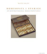 Homeopati i Sverige : en kontroversiell medicinhistoria