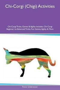 Chi-Corgi (Chigi) Activities Chi-Corgi Tricks, Games & Agility Includes