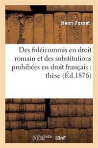 Des Fid�icommis En Droit Romain Et Des Substitutions Prohib�es En Droit Fran�ais