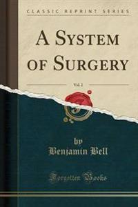 A System of Surgery, Vol. 2 (Classic Reprint)