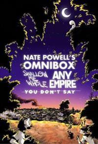 Nate Powell's Omnibox Featuring Swallow Me Whole, Any Empire, & You Don't Say