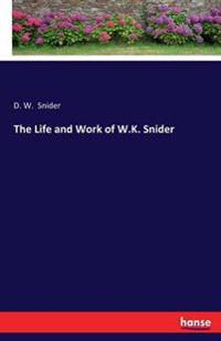 The Life and Work of W.K. Snider