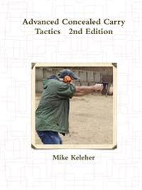 Advanced Concealed Carry Tactics 2nd Edition