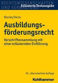 Ausbildungsforderungsrecht: Vorschriftensammlung Mit Einer Erlauternden Einfuhrung