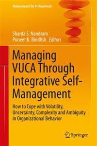 Managing Vuca Through Integrative Self-Management