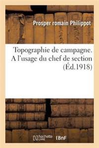 Topographie de Campagne. A L'Usage Du Chef de Section