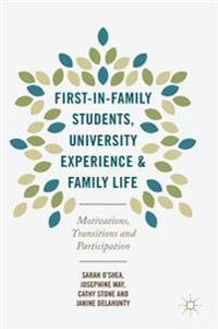 First-in-Family Students, University Experience and Family Life