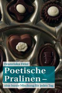Poetische Pralinen: Eine Bunte Mischung Fur Jeden Tag