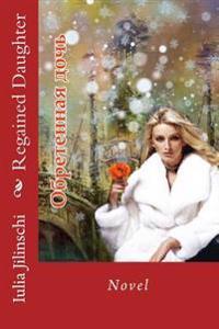 Regained Daughter: Novel